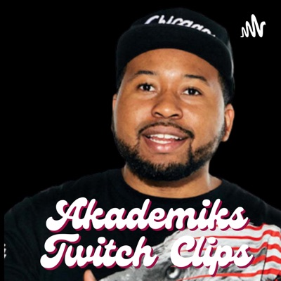 Akademiks Twitch Clips:Akademiks Twitch Clips