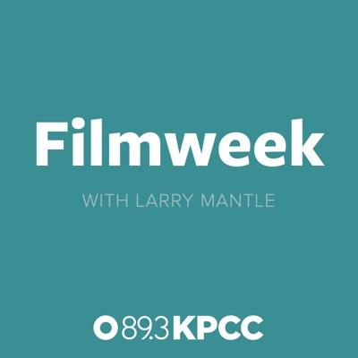 FilmWeek:KPCC 89.3 | Southern California Public Radio