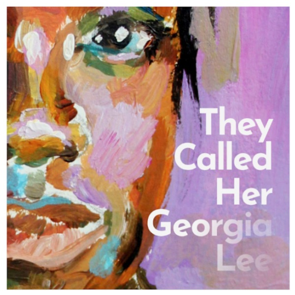They Called Her Georgia Lee... Artwork