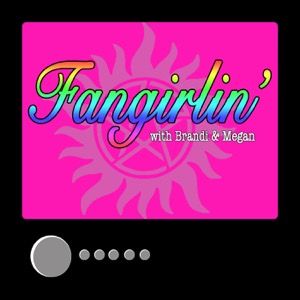 Fangirlin': A Supernatural Podcast
