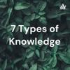 7 Types of Knowledge artwork