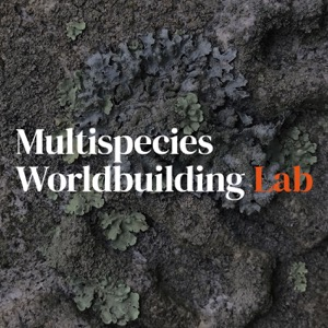 Multispecies Worldbuilding Lab