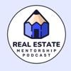 Real Estate Mentorship Podcast artwork