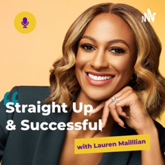 Straight Up & Successful with Lauren Maillian