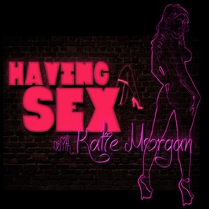 Having Sex, Katie Morgan