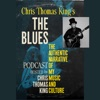 Chris Thomas King's The Blues: The Authentic Narrative Podcast artwork