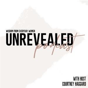 Unrevealed: Wisdom from Everyday Women
