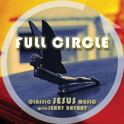 Full Circle   Classic Jesus Music