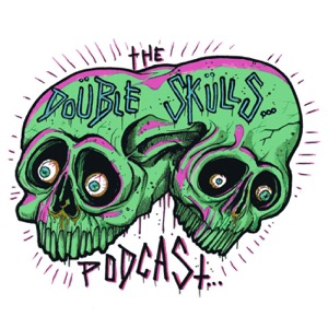 Double Skulls Podcast