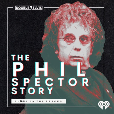 Blood on the Tracks: The Phil Spector Story