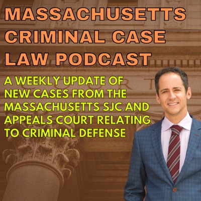 Massachusetts Case Law Update:  New OUI and Domestic Assault Cases