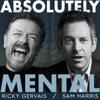Absolutely Mental - Ricky Gervais & Sam Harris