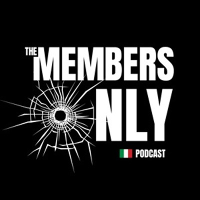 The Members Only Podcast: A Mafia Podcast