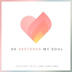 He Restores My Soul with Jani Ortlund