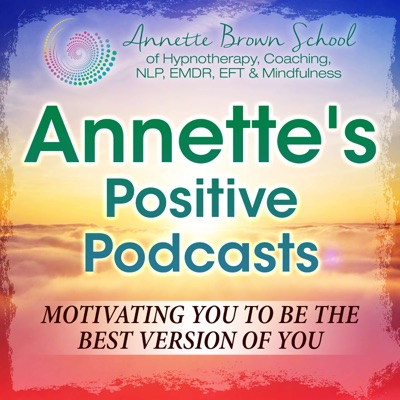 Annette's Positive Podcasts
