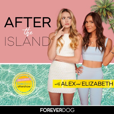 After The Island: A Love Island USA Aftershow with Alex & Elizabeth:Forever Dog