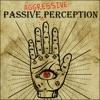 Passive (Aggressive) Perception artwork