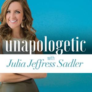 Unapologetic with Julia Jeffress Sadler