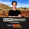 Blayne for Breakfast Catchup - Triple M