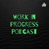 Work In progress Podcast artwork