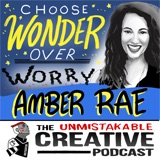 Unmistakable Classics: Amber Rae | Choose Wonder Over Worry