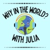 Why in the world? With Julia artwork