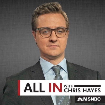All In with Chris Hayes:Chris Hayes, MSNBC