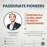 Investing in a Global Army of Health Transformers with Unity Stoakes
