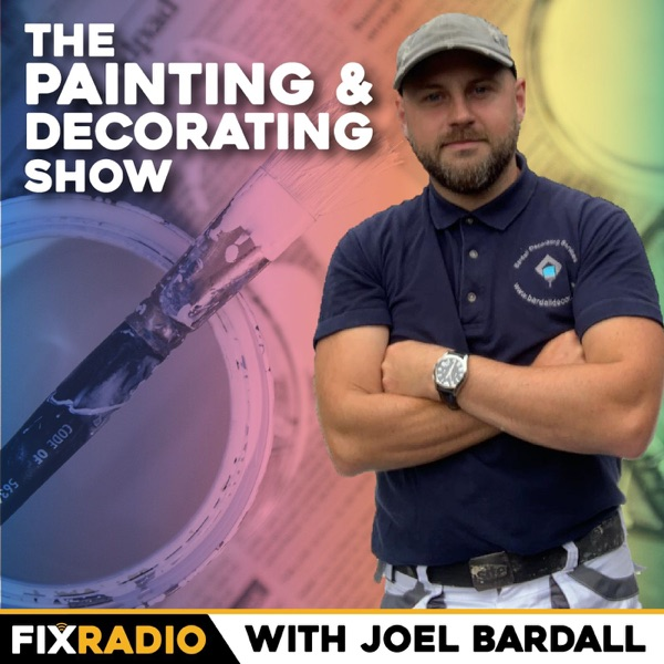 The Painting & Decorating Show on Fix Radio Podcast Artwork