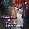 Nikkie Lee & The Late Night Horrors artwork