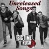 Big Time Rush Unreleased Songs artwork