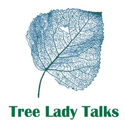 Tree Lady Talks