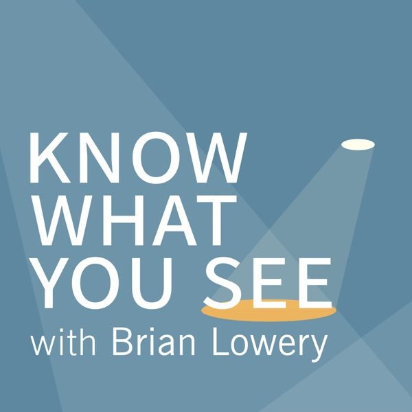 Know What You See with Brian Lowery Artwork