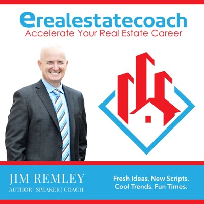eRealEstateCoach Podcast with Jim Remley