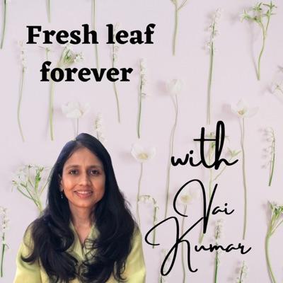 Fresh Leaf forever