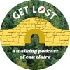 Get Lost: A Walking Podcast of Eau Claire artwork