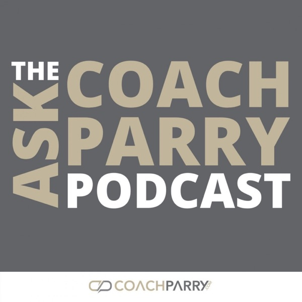 The Ask Coach Parry Podcast Artwork