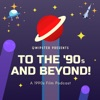 To the '90s and Beyond! Film Podcast artwork