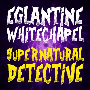 Eglantine Whitechapel: Supernatural Detective