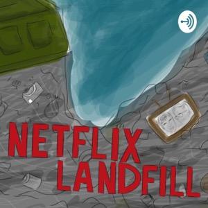 Netflix Landfill