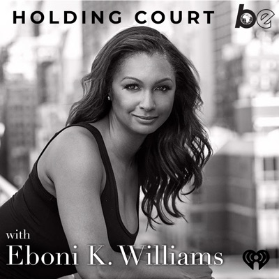 Holding Court with Eboni K. Williams:The Black Effect and iHeartRadio