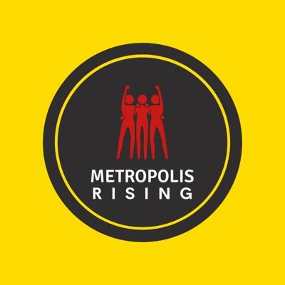 Metropolis Rising Podcast