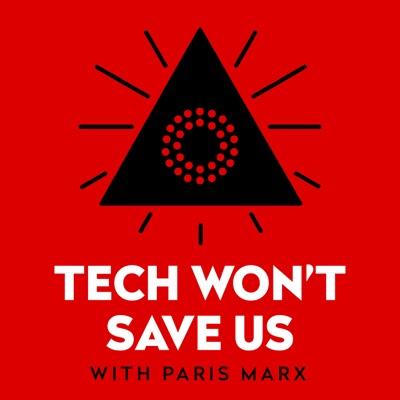 Tech Won't Save Us:Paris Marx