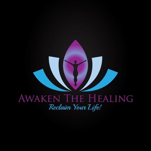 Awaken The Healing - Reclaim Your Life! Artwork