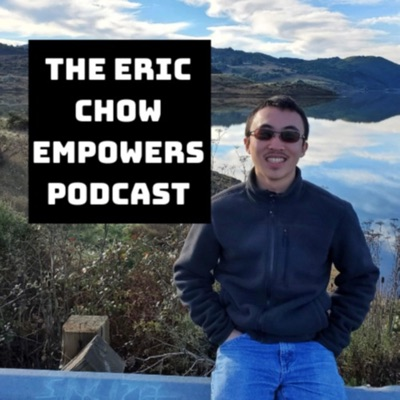 The Eric Chow Empowers Podcast
