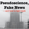 Pseudoscience, Fake News and How to Fight Back artwork