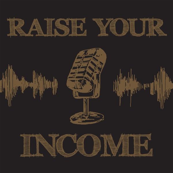 Raise Your Income Artwork
