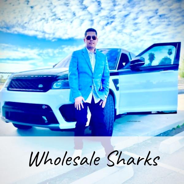 Wholesale Sharks Podcast Artwork