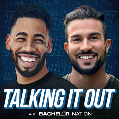 Talking It Out:Bachelor Nation | Audacy