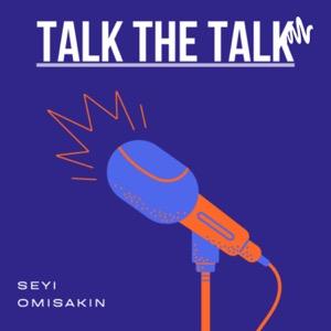 TALK THE TALK with Seyi Omisakin